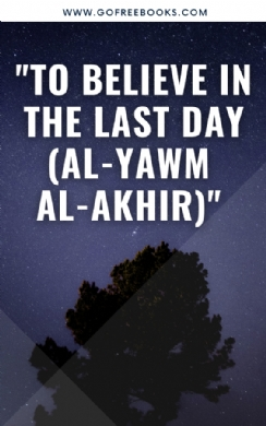 To believe in the Last Day (al-Yawm al-Akhir)