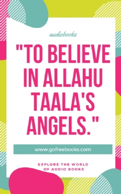 To believe in Allahu Taala's angels