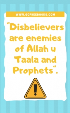 Disbelievers are enemies of Allah-u Taala and Prophets