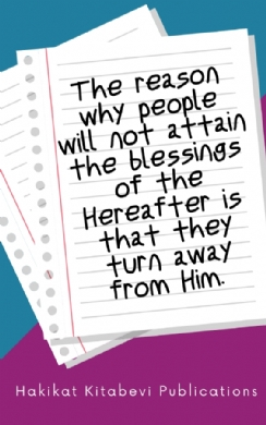 The reason why people will not attain the blessings of the Hereafter is ...