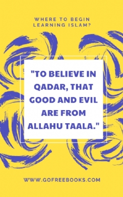To believe in qadar, that good (khair) and evil (sharr) are from Allahu Taala
