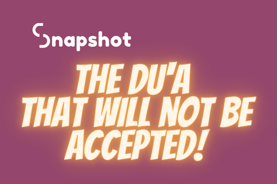 The Du'a that will not be accepted